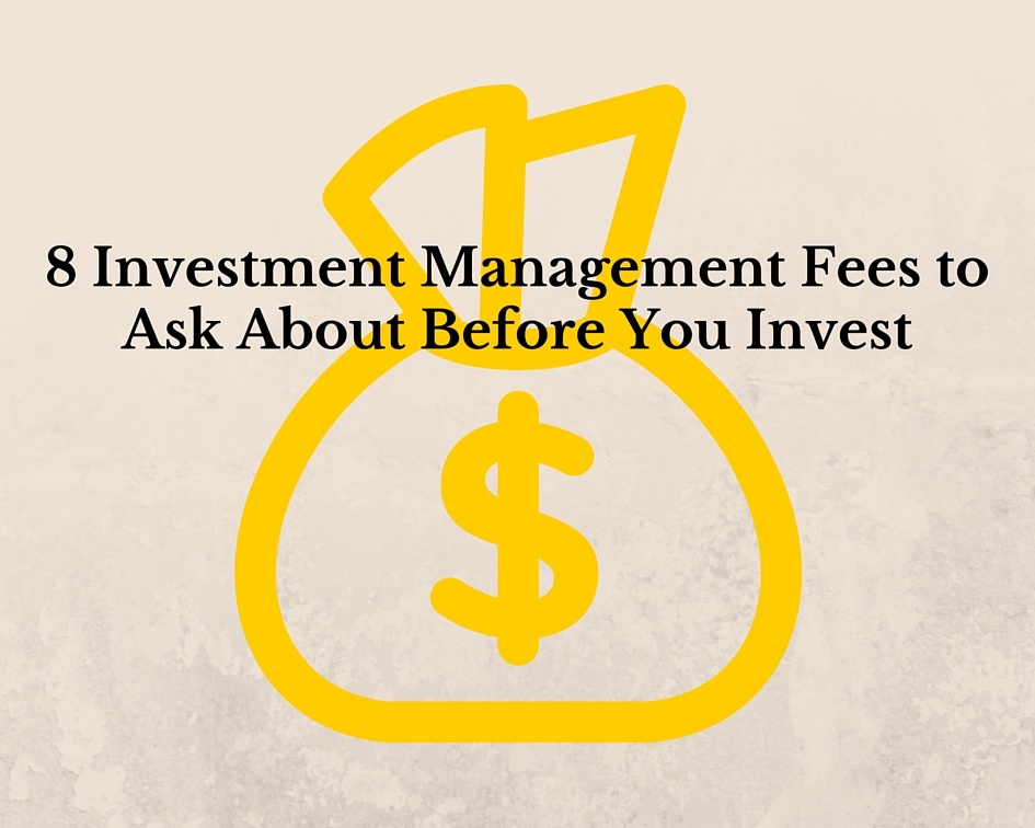 8 Investment Management Fees to Ask About Before You Invest