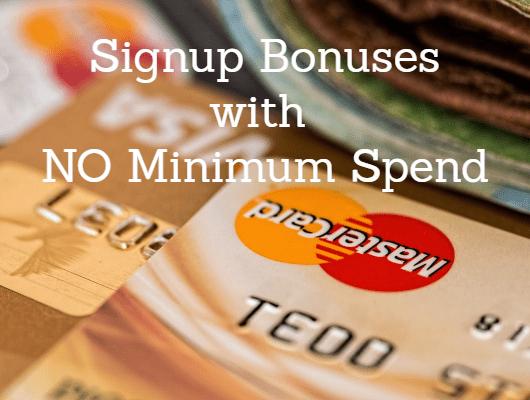 credit card bonus with no minimum spend