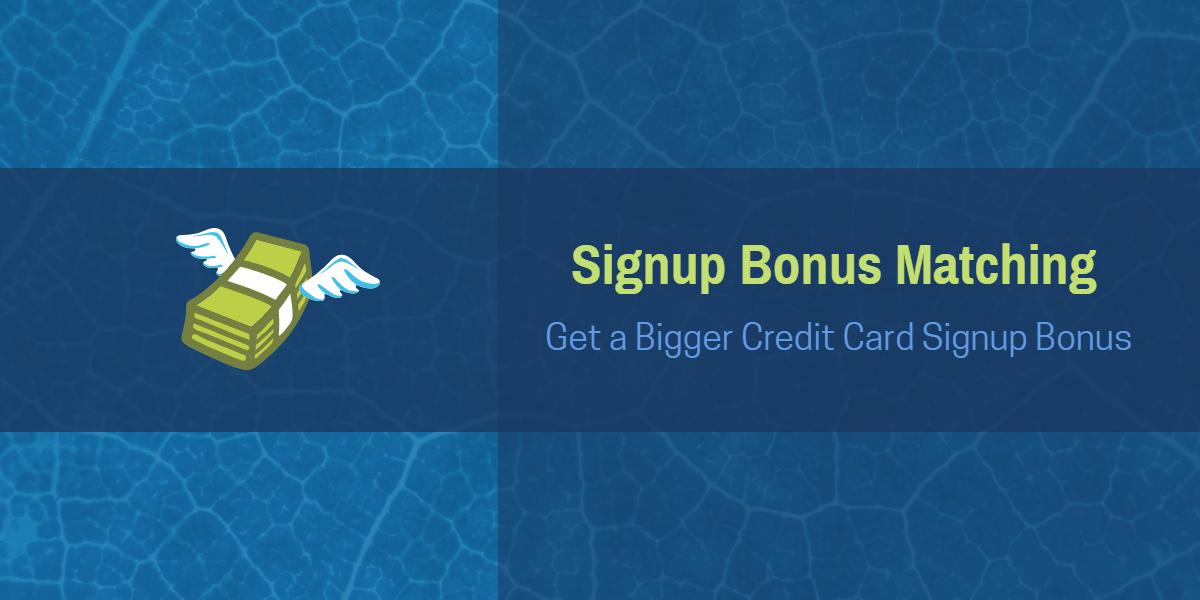 signup bonus matching